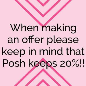 I love offers!  But please consider Posh fees.